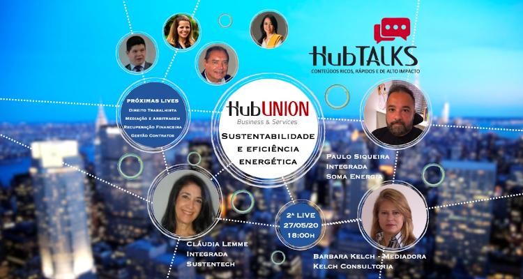 """2ª Live do HubTALKS – """"Sustentabilidade e Eficiência Energética"""""""